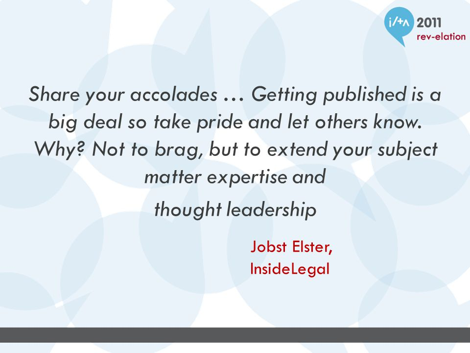 Share your accolades … Getting published is a big deal so take pride and let others know.