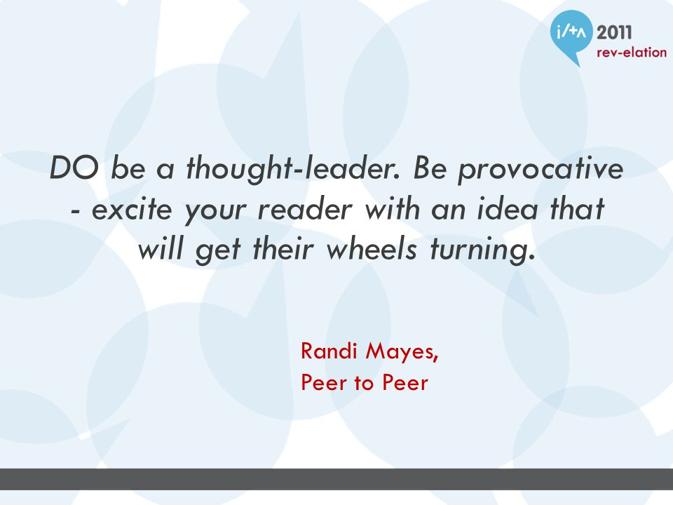 DO be a thought-leader.