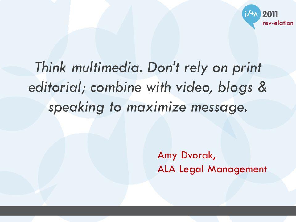 Think multimedia.