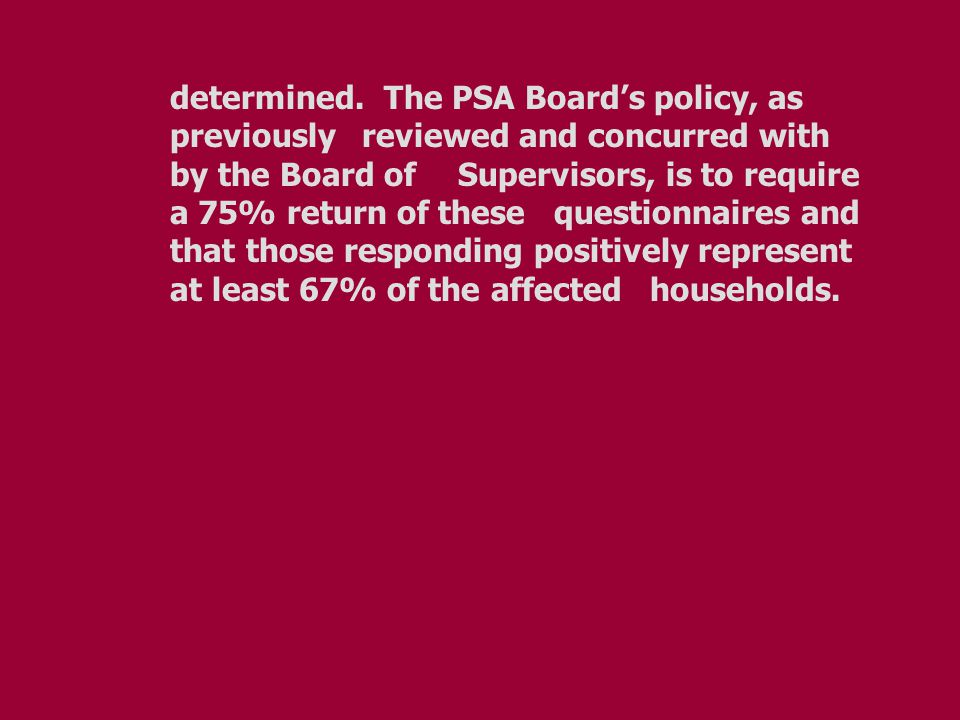 determined. The PSA Board's policy, as previously reviewed and concurred with by the Board of Supervisors, is to require a 75% return of these questio