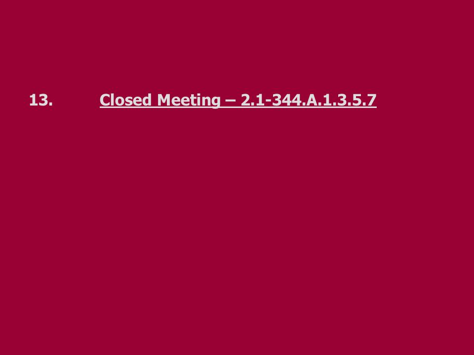 13.Closed Meeting – 2.1-344.A.1.3.5.7