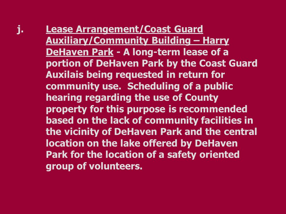 j.Lease Arrangement/Coast Guard Auxiliary/Community Building – Harry DeHaven Park - A long-term lease of a portion of DeHaven Park by the Coast Guard