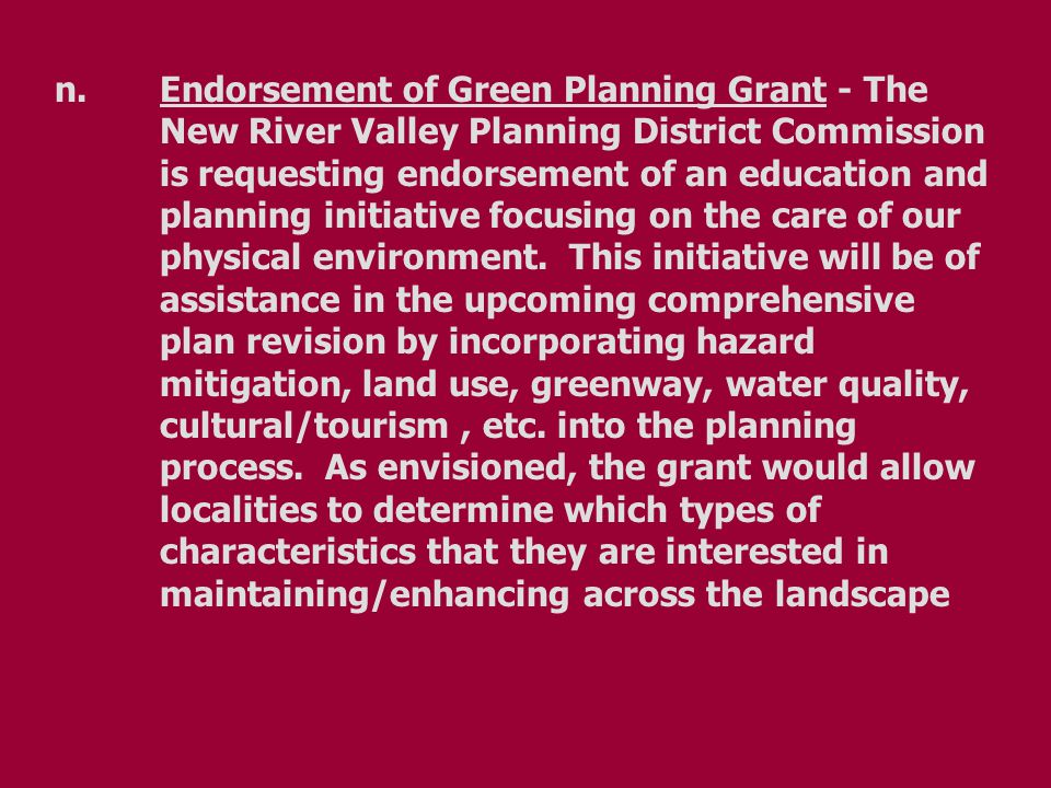 n.Endorsement of Green Planning Grant - The New River Valley Planning District Commission is requesting endorsement of an education and planning initi