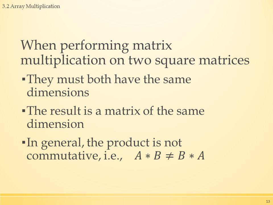 3.2 Array Multiplication 13