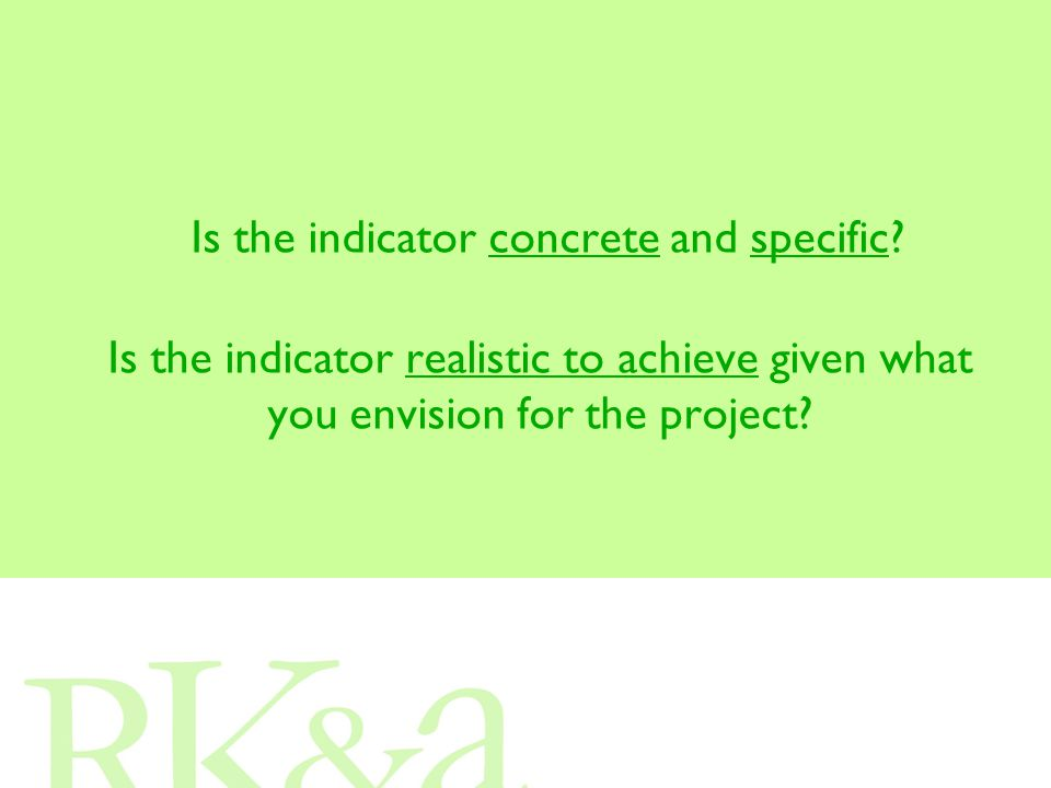 Is the indicator concrete and specific.