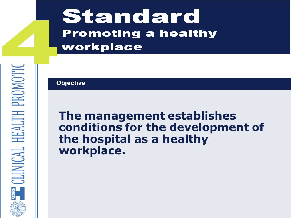 19 The management establishes conditions for the development of the hospital as a healthy workplace. Objective