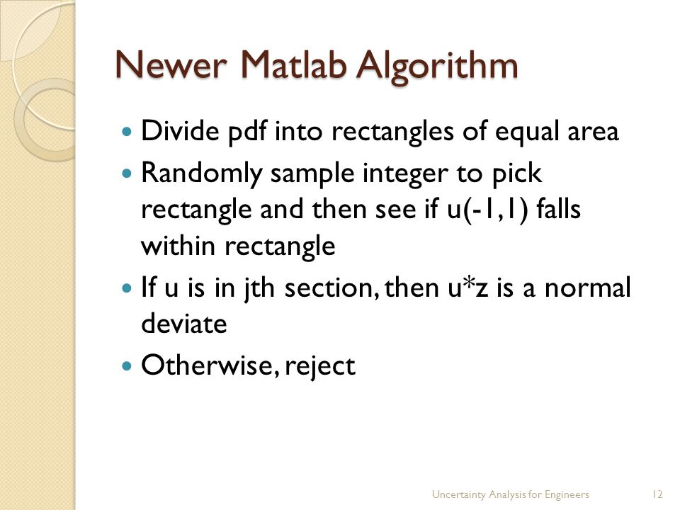 Newer Matlab Algorithm Divide pdf into rectangles of equal area Randomly sample integer to pick rectangle and then see if u(-1,1) falls within rectang