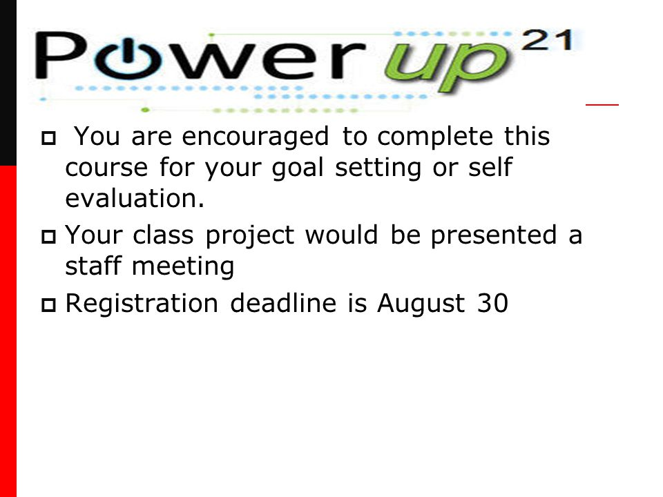  You are encouraged to complete this course for your goal setting or self evaluation.