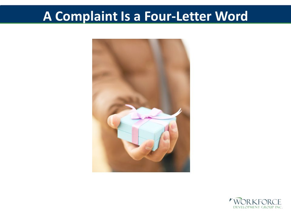A Complaint Is a Four-Letter Word