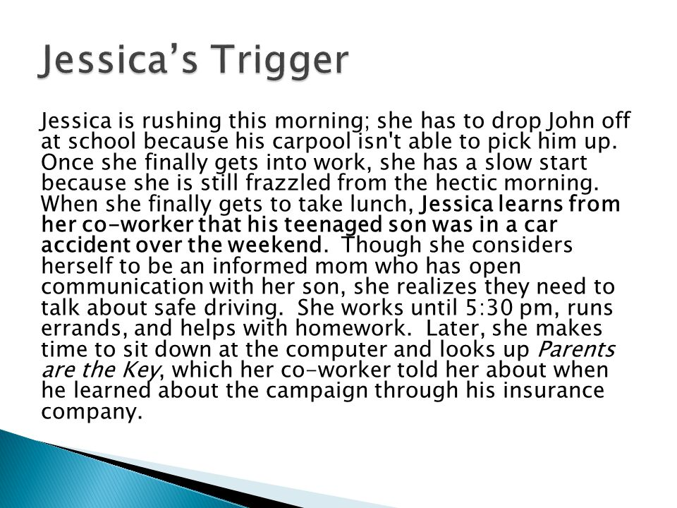 Jessica is rushing this morning; she has to drop John off at school because his carpool isn t able to pick him up.