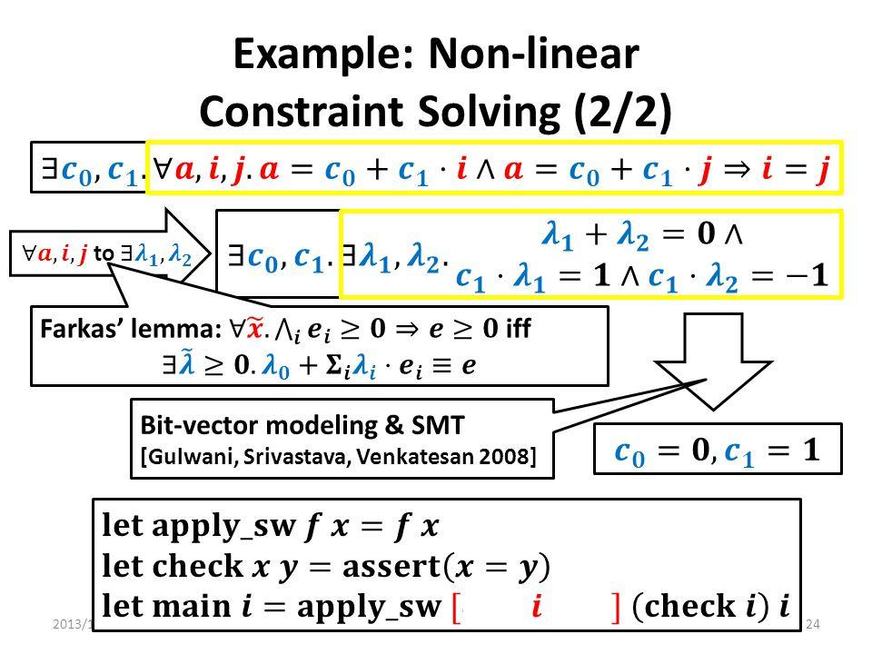 Example: Non-linear Constraint Solving (2/2) 2013/1/23POPL 201324 Bit-vector modeling & SMT [Gulwani, Srivastava, Venkatesan 2008]