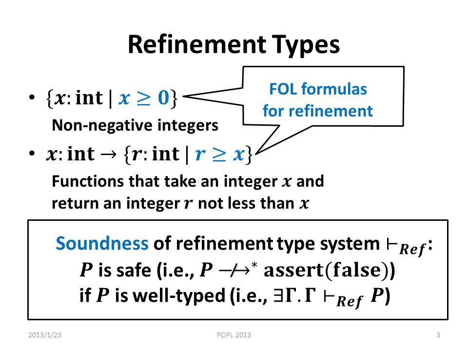 Refinement Types 2013/1/23POPL 20133 FOL formulas for refinement