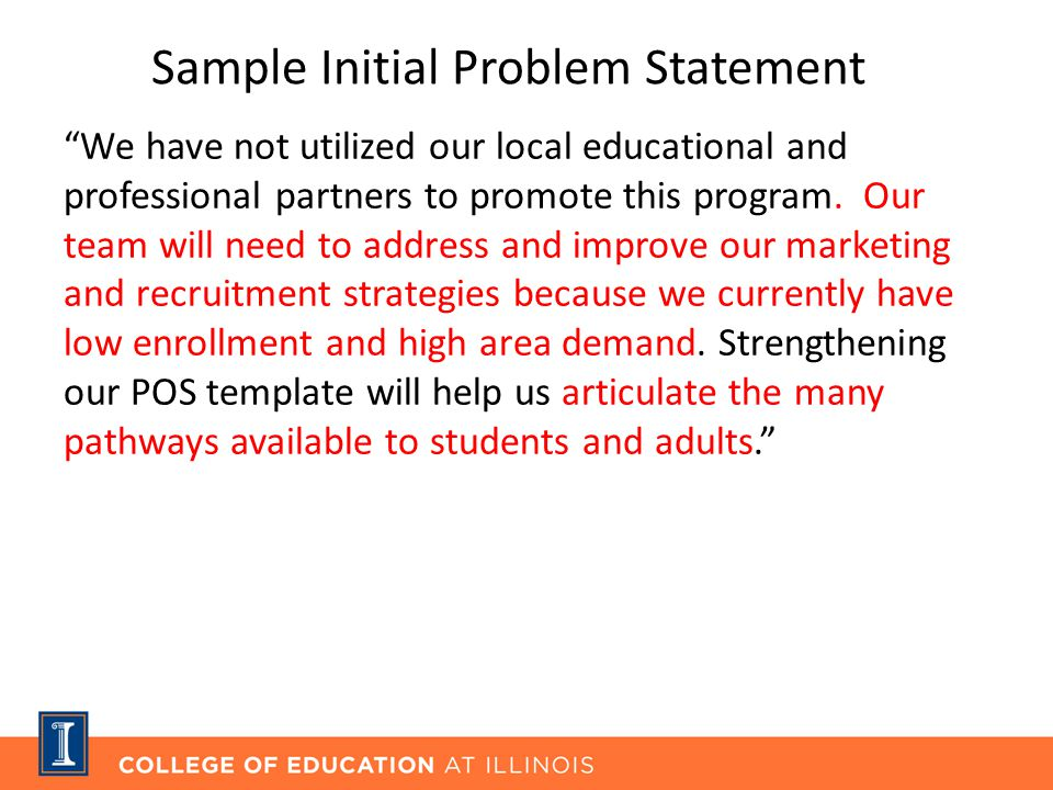 Sample Initial Problem Statement We have not utilized our local educational and professional partners to promote this program.