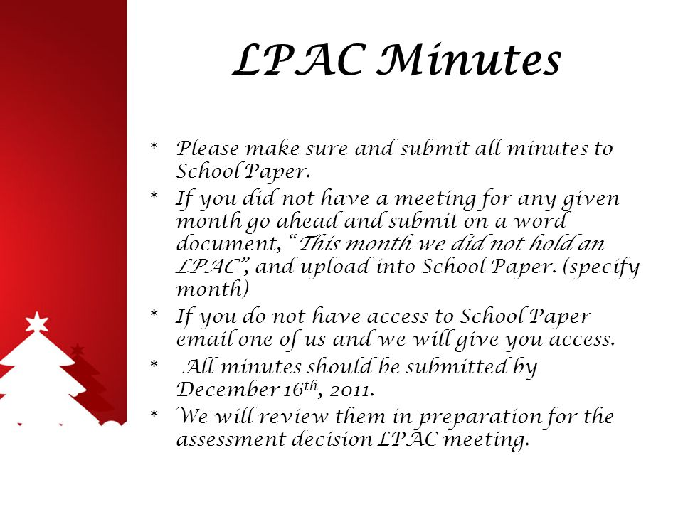 LPAC Minutes * Please make sure and submit all minutes to School Paper.