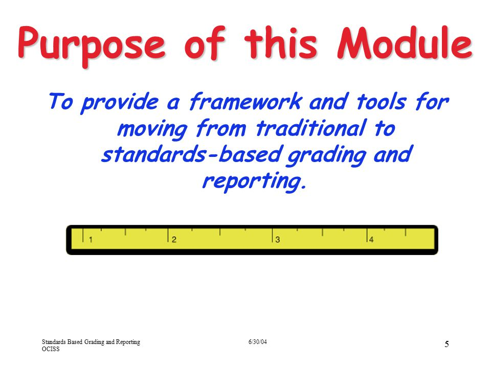 Standards Based Grading and Reporting OCISS 6/30/04 16