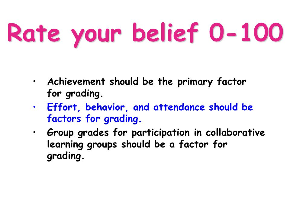 Standards Based Grading and Reporting OCISS 6/30/04 66 Rate your belief 0-100 Achievement should be the primary factor for grading. Effort, behavior,