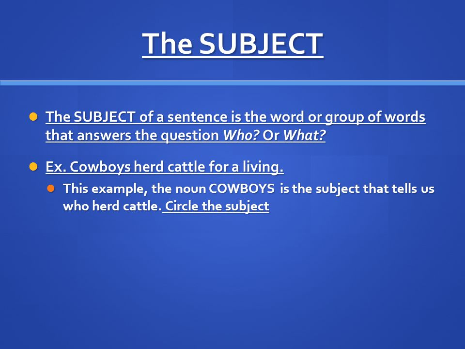 However, there are some exceptions.There are simple subjects that consist of more than one word.