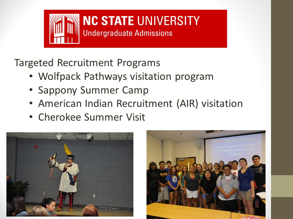 Targeted Recruitment Programs Wolfpack Pathways visitation program Sappony Summer Camp American Indian Recruitment (AIR) visitation Cherokee Summer Visit