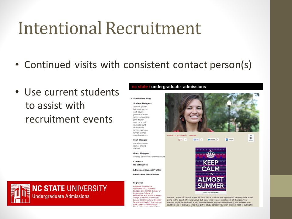 Continued visits with consistent contact person(s) Use current students to assist with recruitment events Intentional Recruitment
