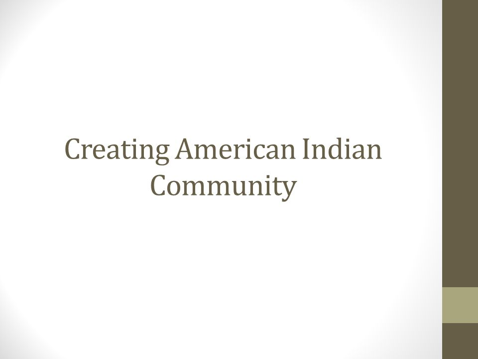 Creating American Indian Community