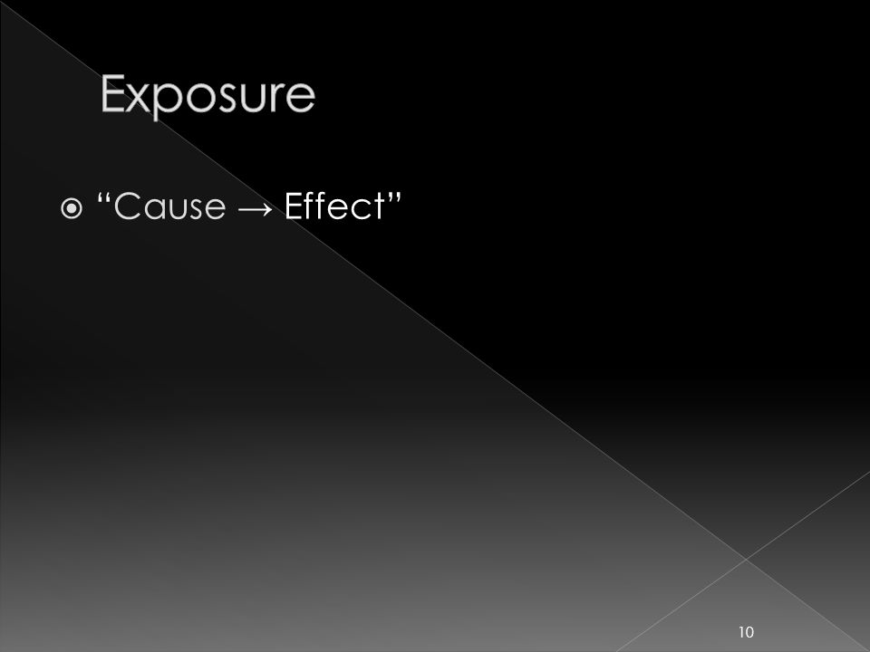  Cause → Effect 10