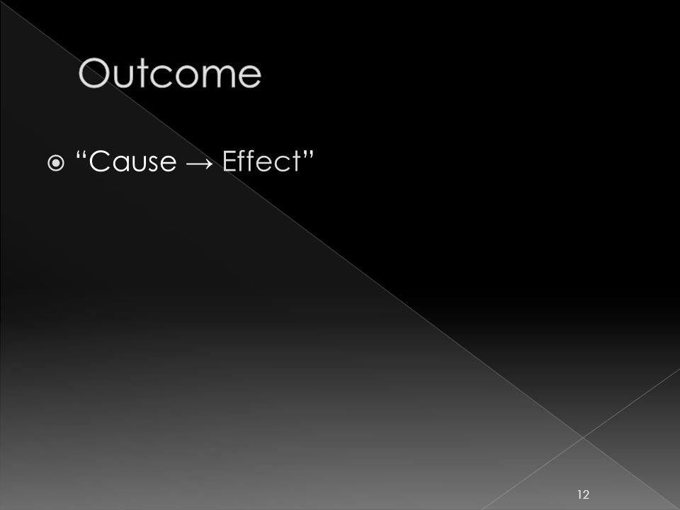 Cause → Effect 12