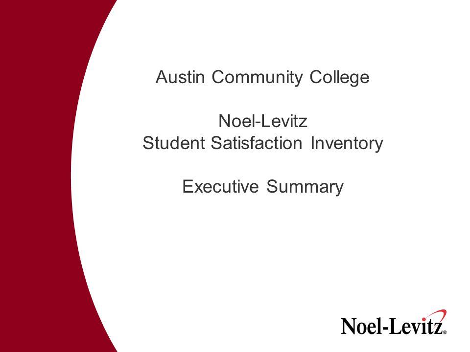 Austin Community College Noel-Levitz Student Satisfaction Inventory Executive Summary