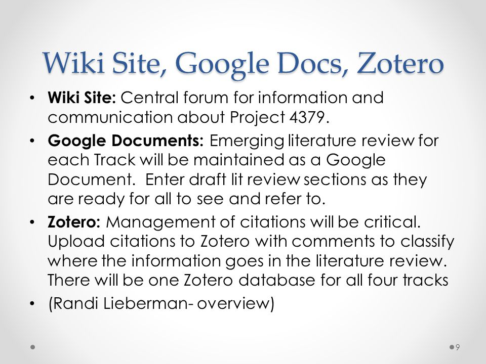 Wiki Site, Google Docs, Zotero Wiki Site: Central forum for information and communication about Project 4379.