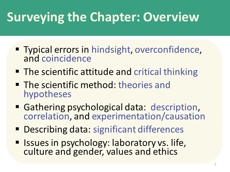 Surveying the Chapter: Overview  Typical errors in hindsight, overconfidence, and coincidence  The scientific attitude and critical thinking  The s