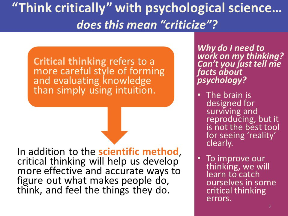 Critical thinking: analyzing information to decide if it makes sense, rather than simply accepting it.