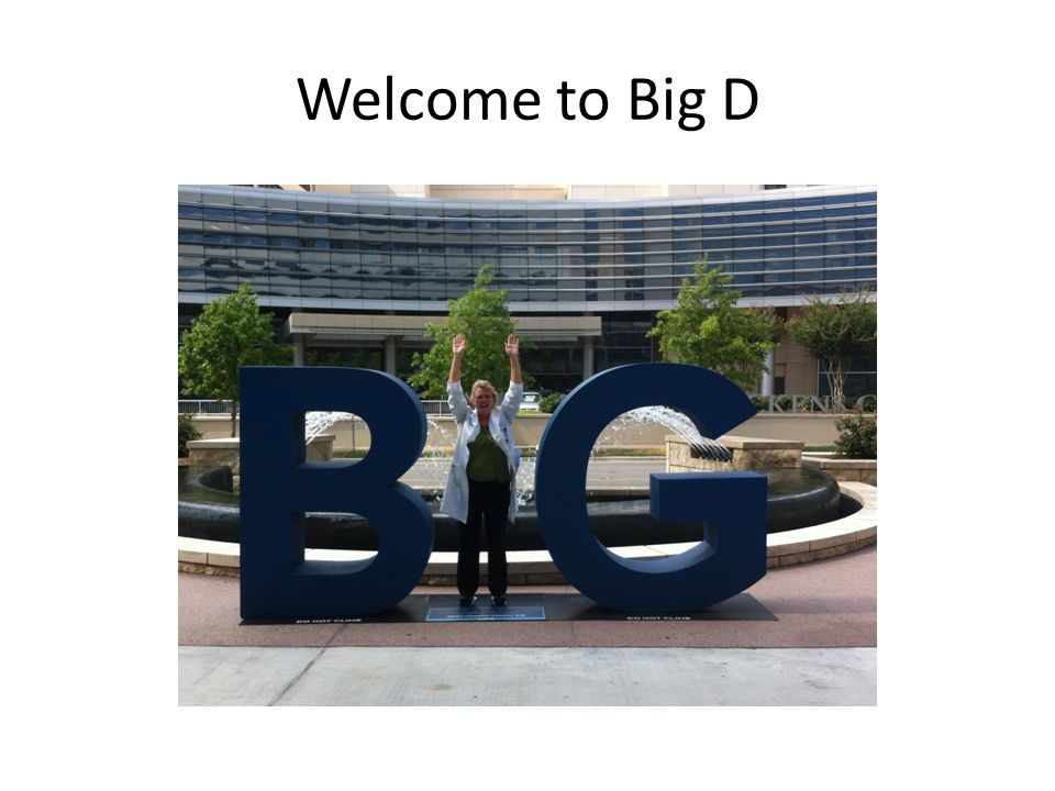 Welcome to Big D