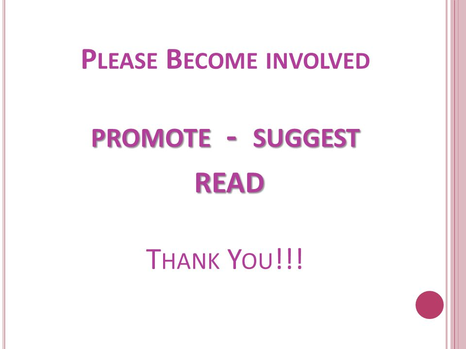 PROMOTE - SUGGEST READ P LEASE B ECOME INVOLVED PROMOTE - SUGGEST READ T HANK Y OU !!!