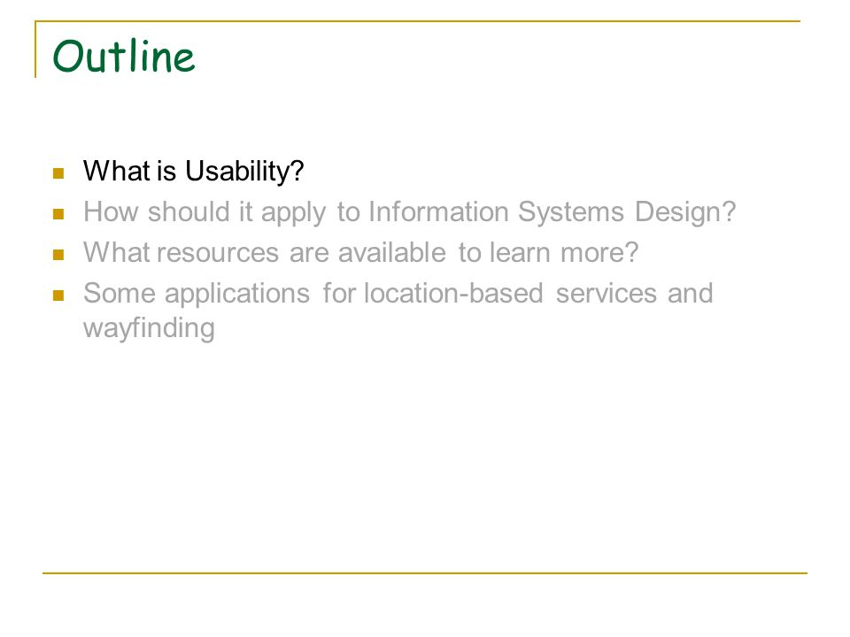 Outline What is Usability. How should it apply to Information Systems Design.