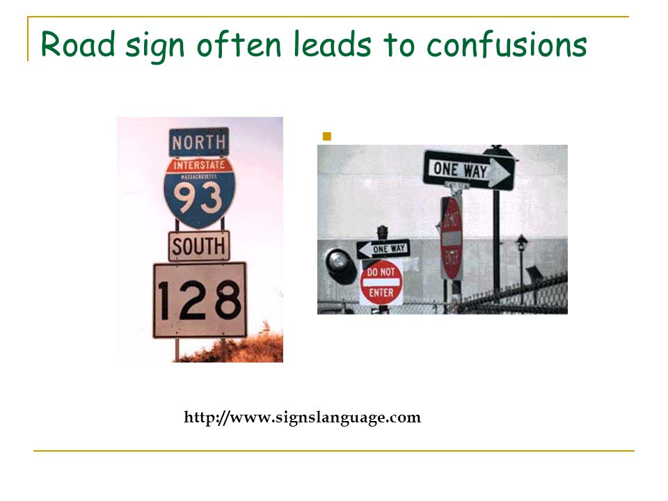 Road sign often leads to confusions http://www.signslanguage.com