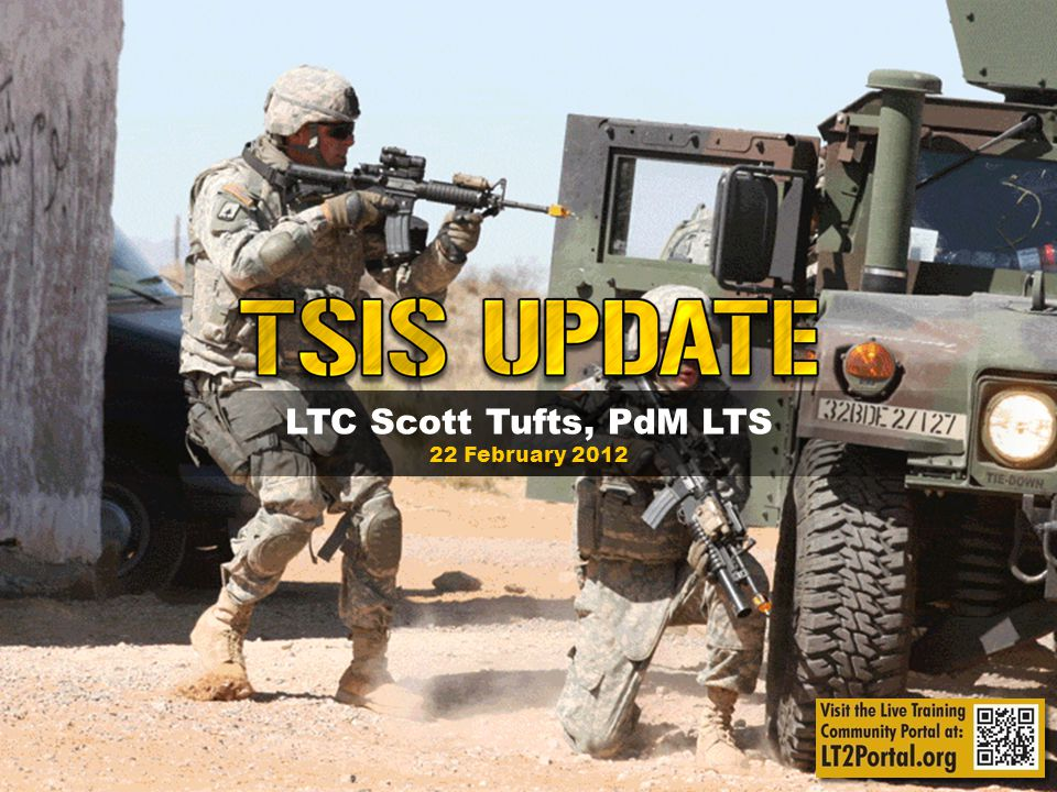 LTC Scott Tufts, PdM LTS 22 February 2012