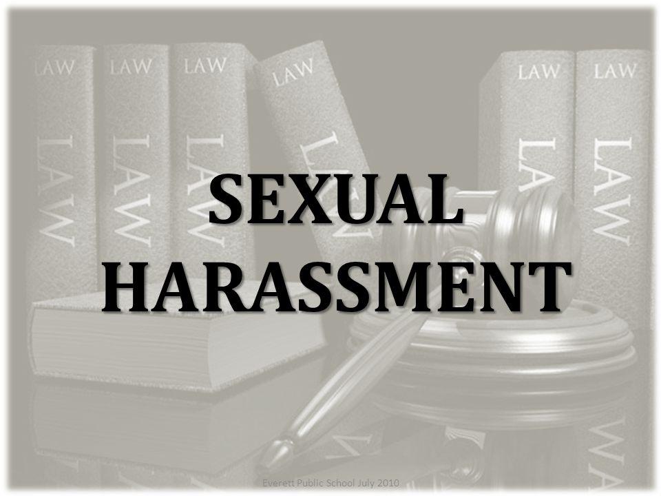 Everett Public School July 2010 SEXUAL HARASSMENT