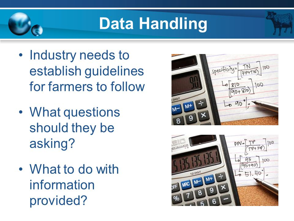 Data Handling Industry needs to establish guidelines for farmers to follow What questions should they be asking? What to do with information provided?