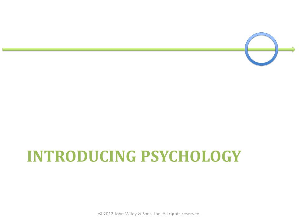 Psychology at Work: Sample Careers and Specialties in Psychology © 2013 John Wiley & Sons, Inc.