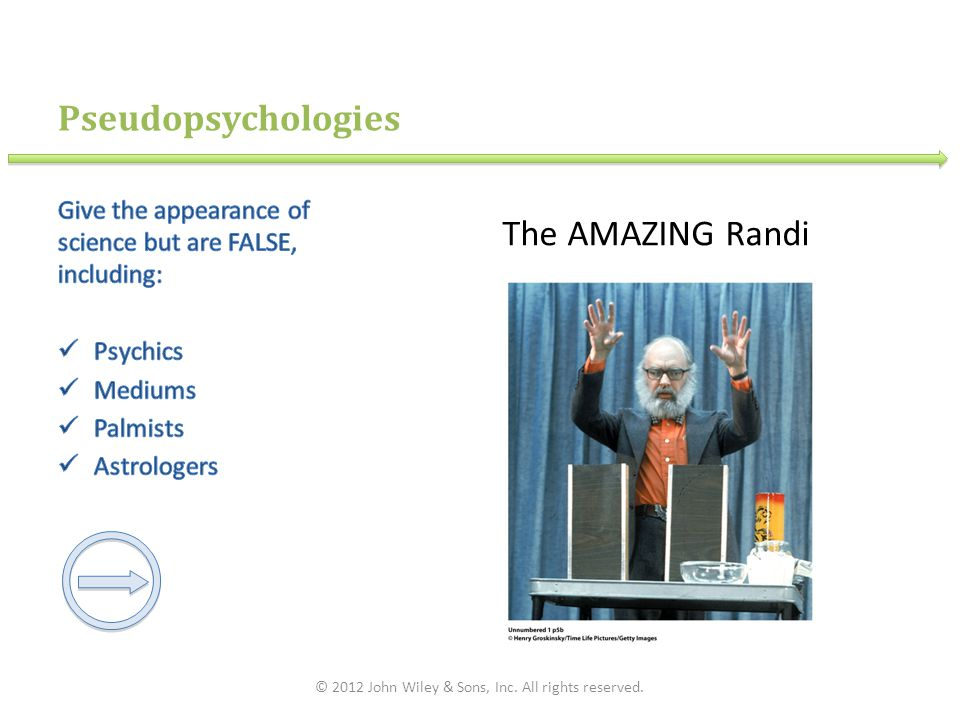 Pseudopsychologies © 2012 John Wiley & Sons, Inc. All rights reserved. The AMAZING Randi