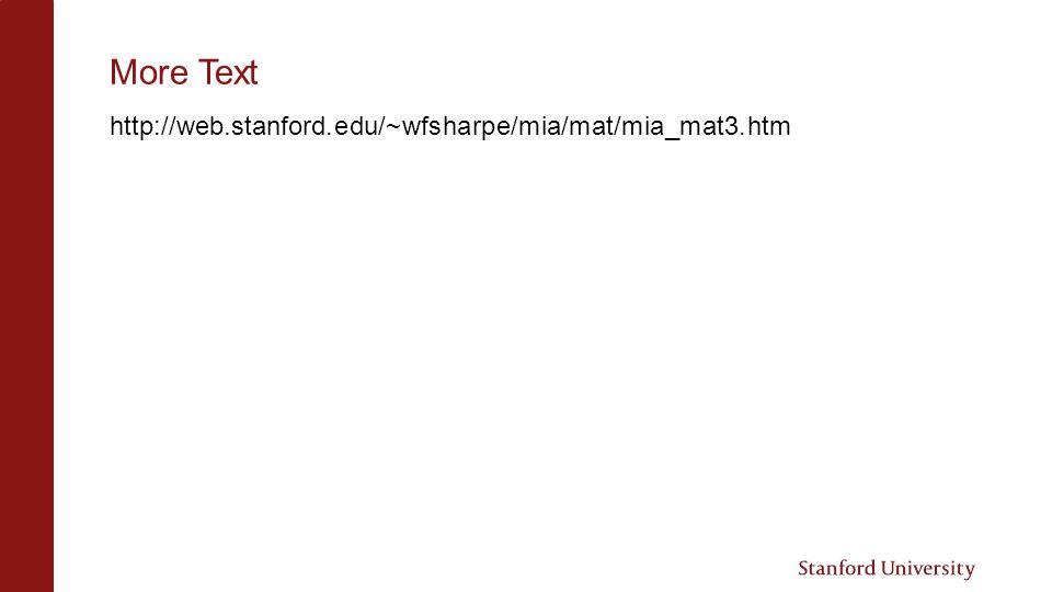 More Text http://web.stanford.edu/~wfsharpe/mia/mat/mia_mat3.htm