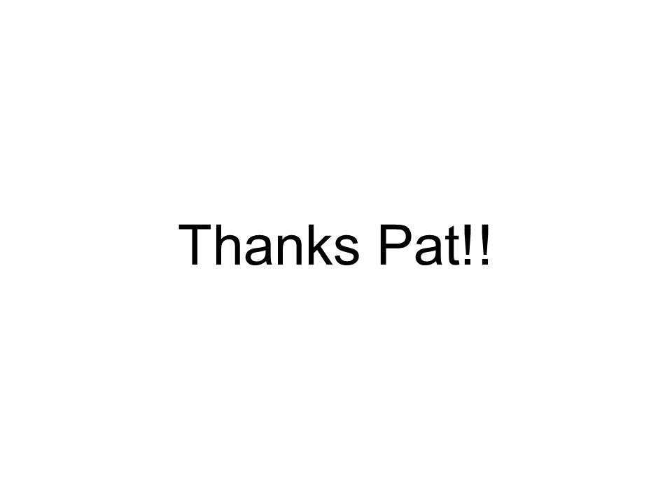 Thanks Pat!!