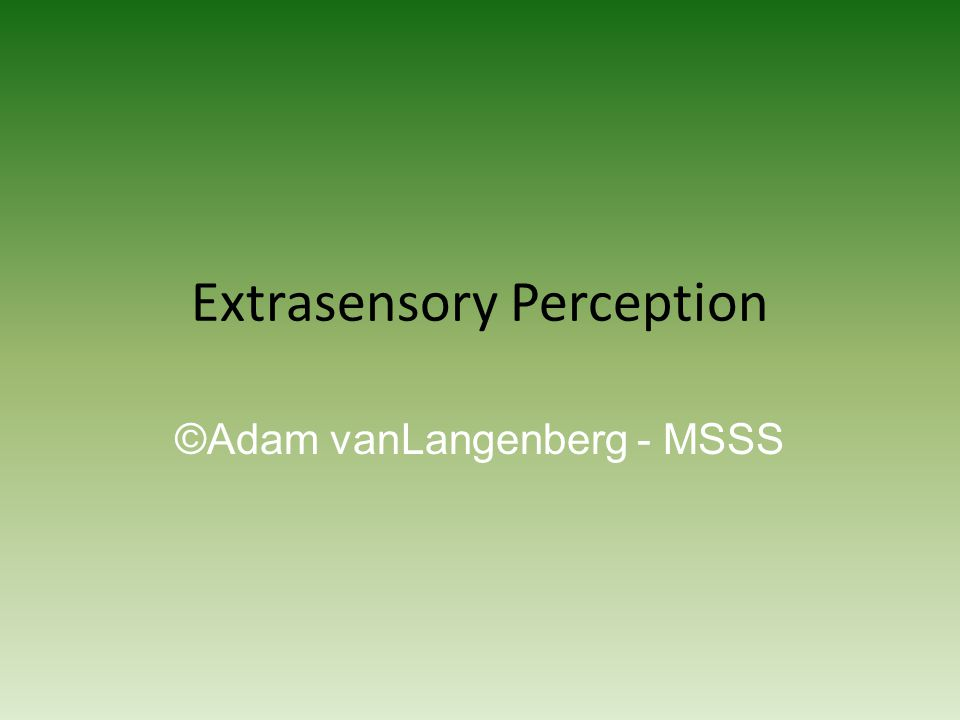 Extrasensory Perception ©Adam vanLangenberg - MSSS