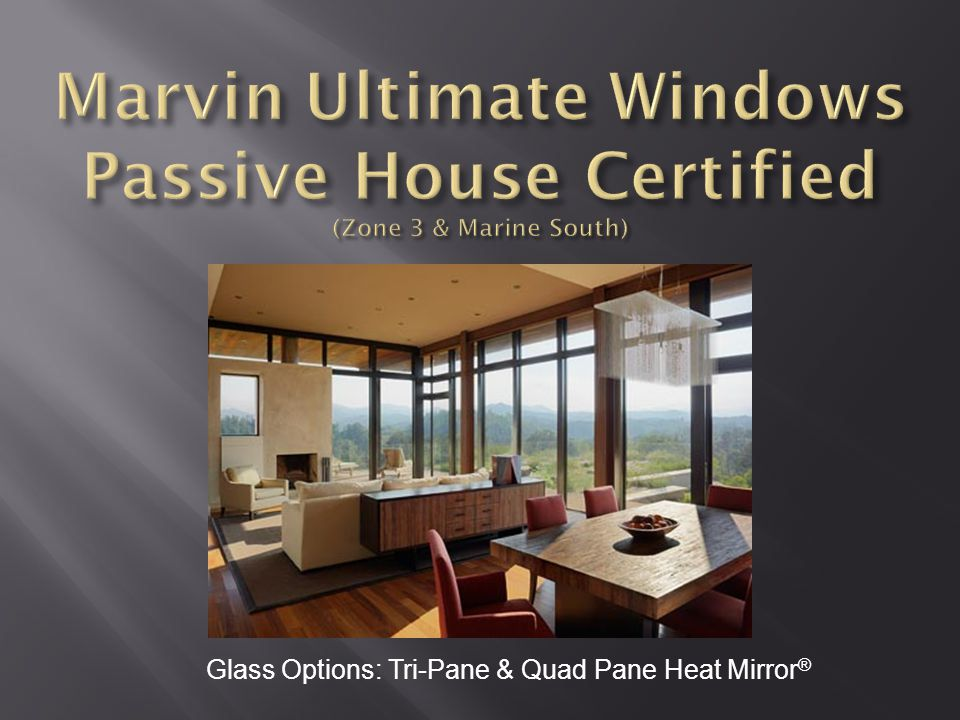 Glass Options: Tri-Pane & Quad Pane Heat Mirror ®
