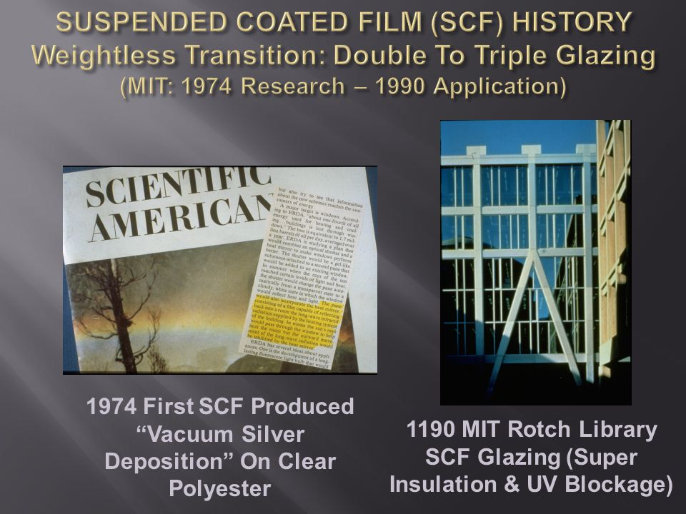 1974 First SCF Produced Vacuum Silver Deposition On Clear Polyester 1190 MIT Rotch Library SCF Glazing (Super Insulation & UV Blockage)