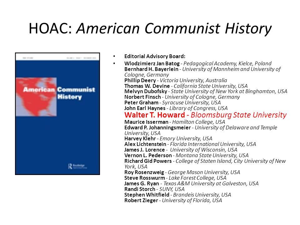 HOAC: American Communist History Editorial Advisory Board: Wlodzimierz Jan Batog - Pedagogical Academy, Kielce, Poland Bernhard H. Bayerlein - Univers