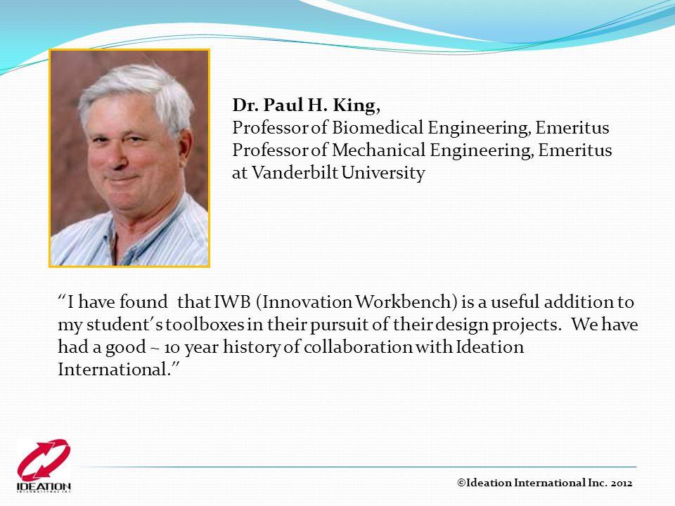 "Dr. Paul H. King, Professor of Biomedical Engineering, Emeritus Professor of Mechanical Engineering, Emeritus at Vanderbilt University "" I have found"