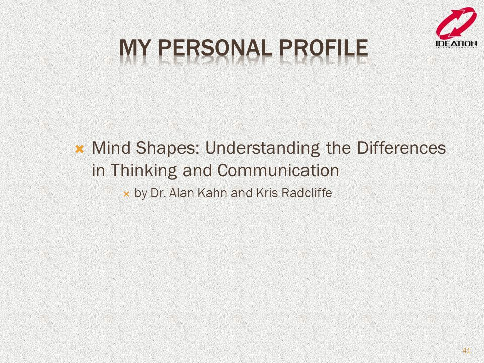  Mind Shapes: Understanding the Differences in Thinking and Communication  by Dr. Alan Kahn and Kris Radcliffe 41