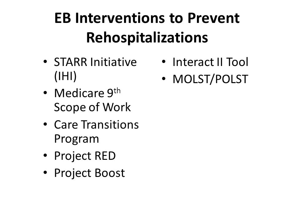 EB Interventions to Prevent Rehospitalizations STARR Initiative (IHI) Medicare 9 th Scope of Work Care Transitions Program Project RED Project Boost I