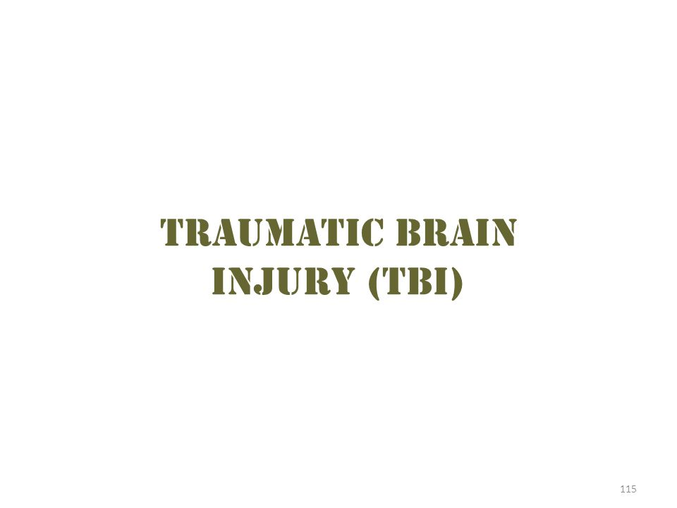 115 Traumatic brain injury (tbi)