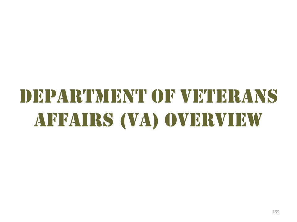 169 Department of Veterans Affairs (VA) overview